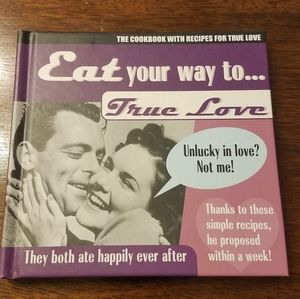 Other - NWOT Eat your way to true love novelty cookbook